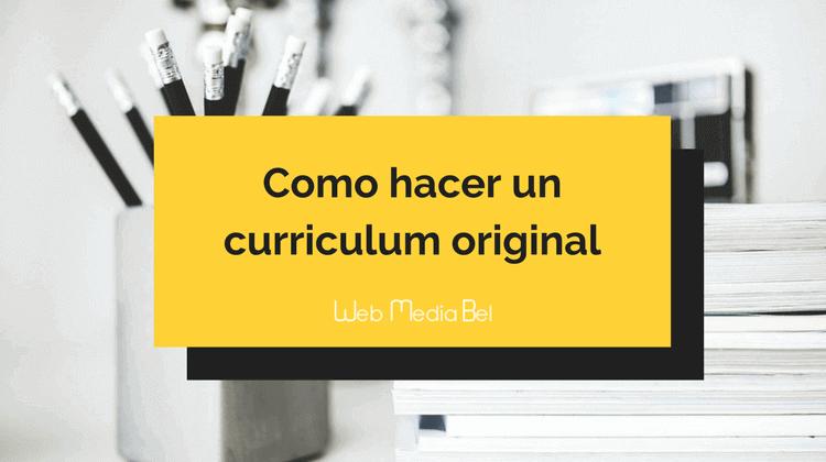 ¿Cómo hacer un curriculum original?